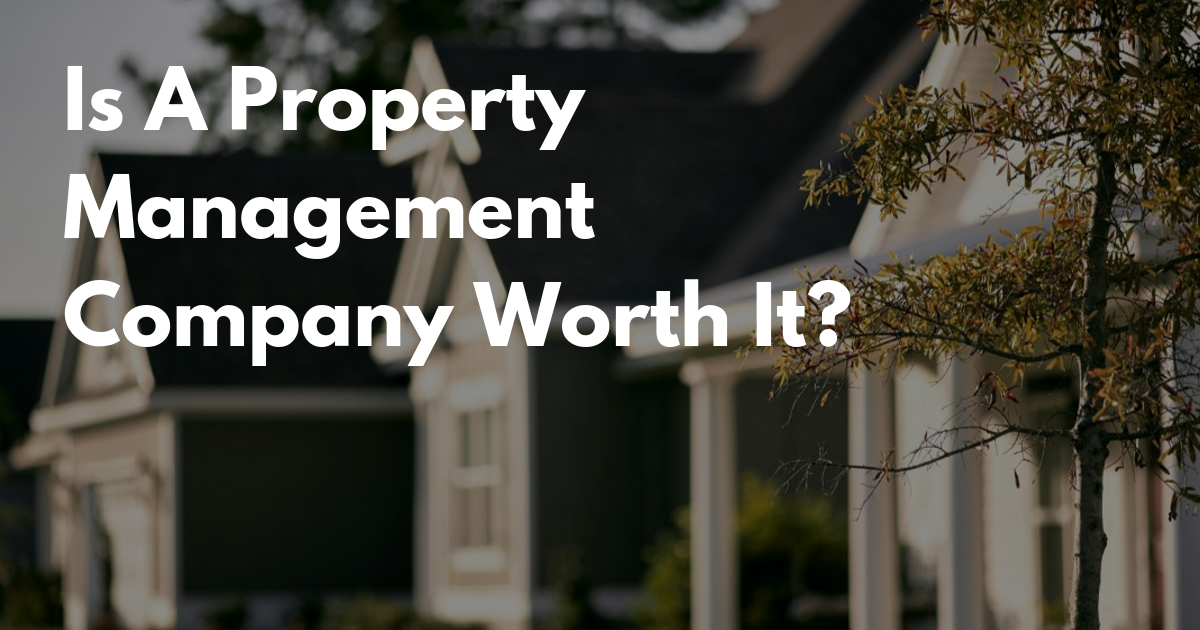 Is A Property Management Company Worth It for your home or business